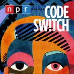 Code Switch NPR podcast thumbnail