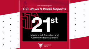 Ball State University's Center for Information and Communication Sciences program makes waves with national online ranking in first year of eligibility